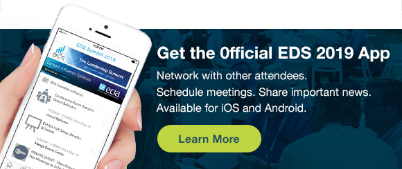 Get the official EDS App. Network with other attendees. Schedule meetings. Share important information. Available for iOS and Android. Learn more at edssummit.com
