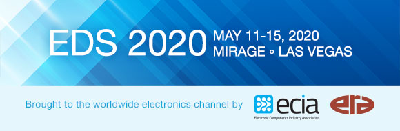 EDS 2020: May 12-15, 2020. Mirage, Las Vegas. Brought to the worldwide electronics channel by ERA and ECIA